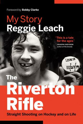 The Riverton Rifle: Straight Shooting on Hockey and on Life