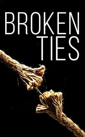 Broken Ties (A Tale of Survival in a Powerless World #3)