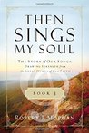 The Story of Our Songs: Drawing Strength from the Great Hymns of Our Faith
