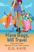 Have Bags, Will Travel by D.G. Kaye