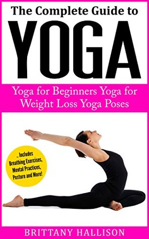 The Complete Guide To Yoga For Beginners Weight Loss