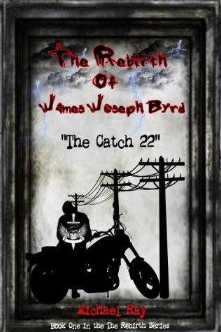 The Catch 22 (The Rebirth Of James Joseph Byrd:Short Stories Book 1)