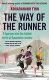 The Way of the Runner: A journey into the fabled world of Japanese running