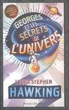 Georges et les Secrets de l'Univers by Lucy Hawking