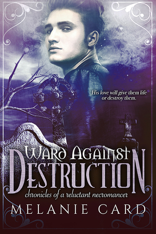 Ward Against Destruction (Chronicles of a Reluctant Necromancer, #4)