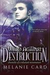 Ward Against Destruction (Chronicles of a Reluctant Necromancer, #4)