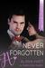 Never Forgotten by Alana Hart