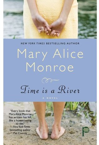 Time Is a River by Mary Alice Monroe