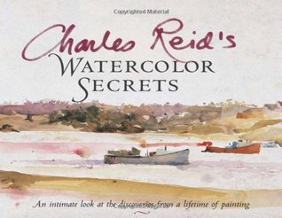 Charles Reid's Watercolor Secrets by Charles Reid