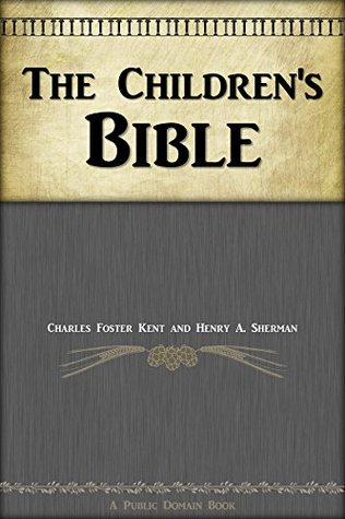 The Children's Bible:: Bible For Kids and Bible For Children with Illustrated: Children Bible Books