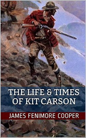 The Life of Kit Carson: Two Western Classics