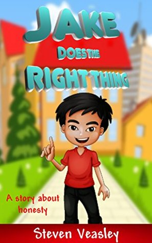 Books for Kids: Jake does the Right Thing (Bedtime Stories For Kids Ages 6-8): Short Stories for Kids, Kids Books, Bedtime Stories For Kids, Children Books, Early Readers,Life Lessons