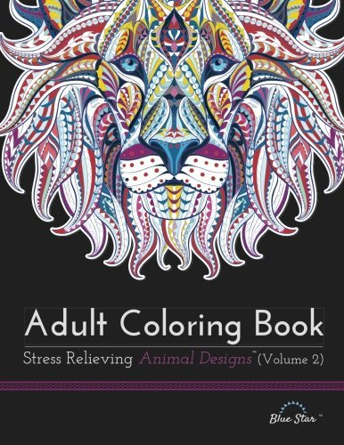 Adult Coloring Book: Stress Relieving Animal Designs, Volume 2
