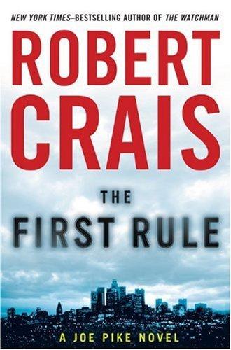 The First Rule (Elvis Cole, #13; Joe Pike, #2)