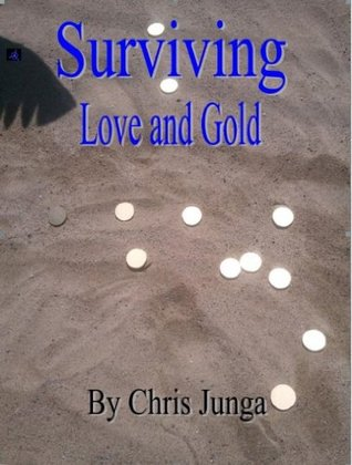 Surviving Love and Gold