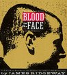 Blood in the Face: The Ku Klux Klan, Aryan Nations, Nazi Skinheads and the Rise of a New White Culture