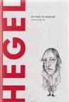 Hegel: Lo real y lo racional (Biblioteca Descubrir la Filosofía, #19)