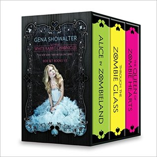 The White Rabbit Chronicles: Alice in Zombieland / Through the Zombie Glass / The Queen of Zombie Hearts (White Rabbit Chronicles, #1-3)