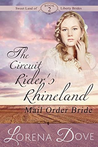 Nathalie: The Circuit Rider's Rhineland Mail Order Bride (Sweet Land of Liberty Brides #2)