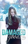 Damaged Goods (The Damaged, #1)