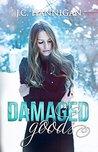 Damaged Goods (The Damaged, #1)
