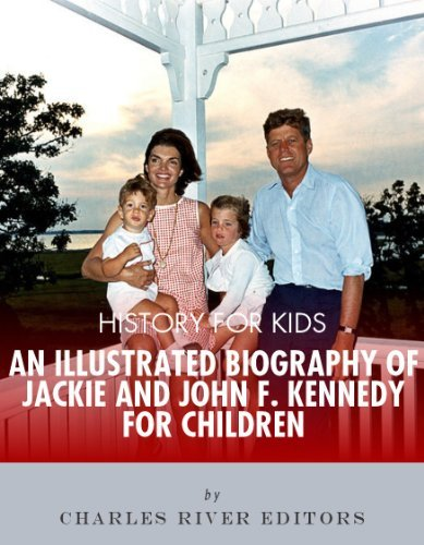 History for Kids: An Illustrated Biography of Jackie and John F. Kennedy for Children