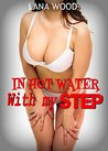 IN HOT WATER WITH MY S T E P (FORBIDDEN TABOO ROMANCE)