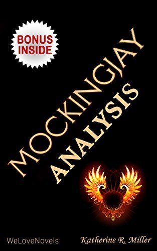 Analysis of Mockingjay (Hunger Games Trilogy 3): Analysis of the Suzanne Collins Book
