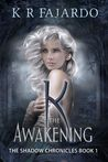 K: The Awakening (The Shadow Chronicles, #1)