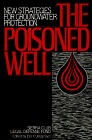 The Poisoned Well: New Strategies For Groundwater Protection