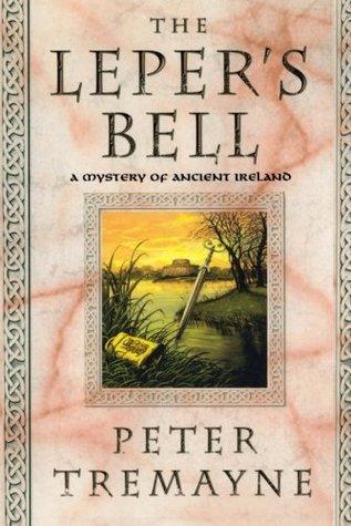 The Leper's Bell by Peter Tremayne