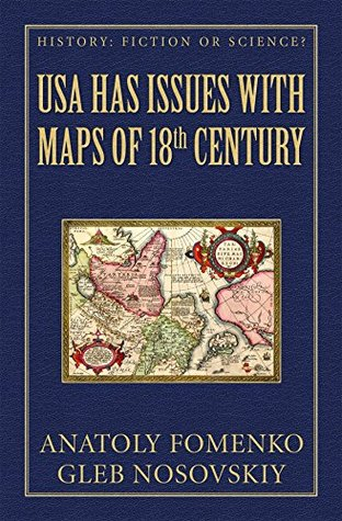 USA has Issues with British Maps of 18th century (History: Fiction or Science? Book 12)