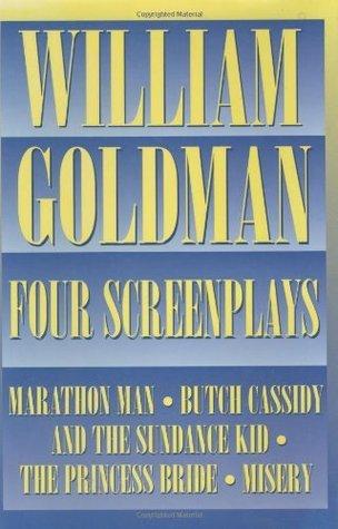 William Goldman - Four Screenplays by William Goldman