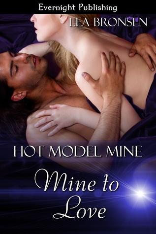 Mine to Love (Hot Model Mine #2)