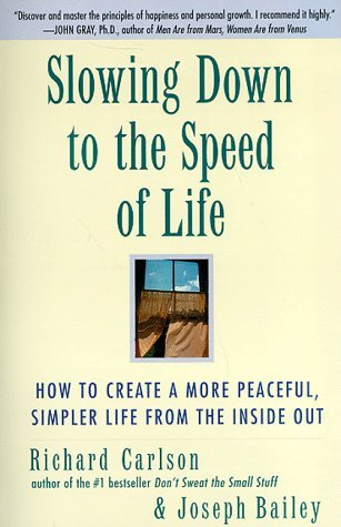 How to slow life down