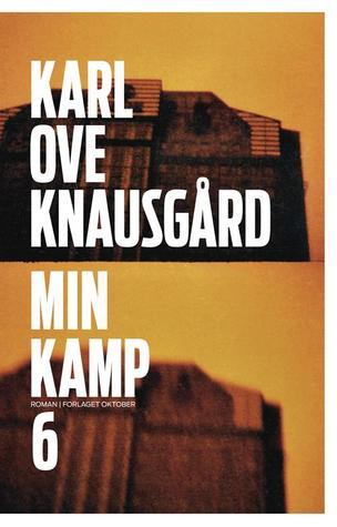 Min kamp 6 by Karl Ove Knausgård