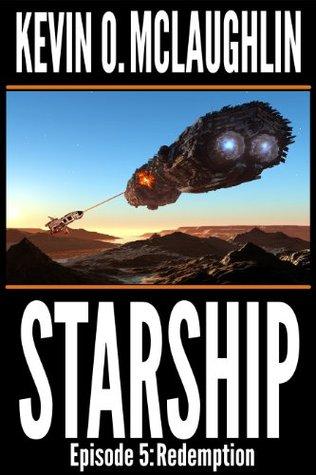 Starship Episode 5: Redemption