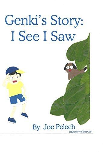 Genki's Story: I See I Saw (Genki's Adventure Book 1)