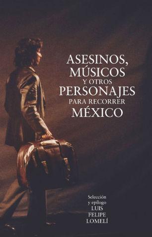 asesinos-msicos-y-otros-personajes-para-recorrer-mexico