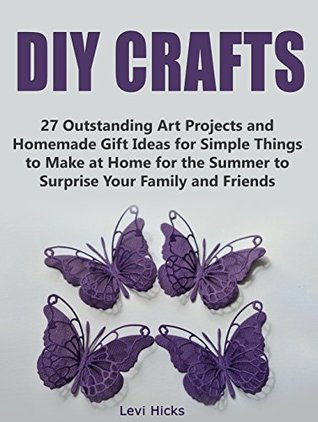 Diy Crafts 27 Outstanding Art Projects And Homemade Gift Ideas For