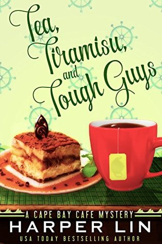 Tea, Tiramisu, and Tough Guys (Cape Bay Cafe Mystery, #2)