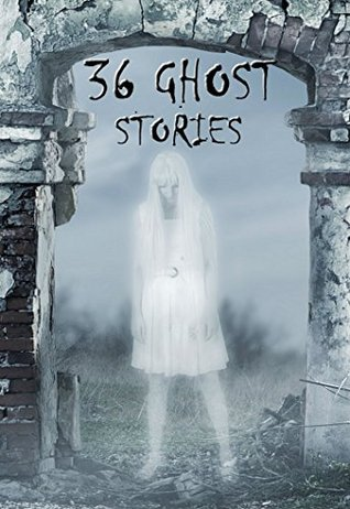 36 Ghost Stories: Anthology