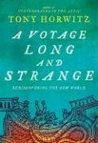 A Voyage Long and Strange by Tony Horwitz