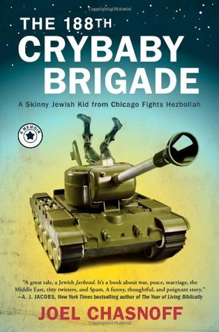 The 188th Crybaby Brigade by Joel Chasnoff