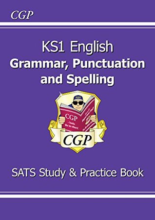 New KS1 English Grammar, Punctuation & Spelling Study & Practice Book - for the 2016 SATS & Beyond
