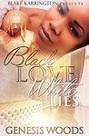 Black Love White Lies