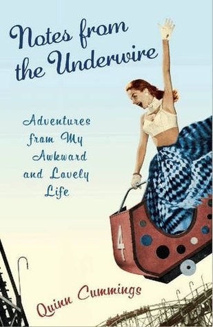 Notes from the Underwire by Quinn Cummings