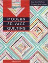 Modern Selvage Quilting: Easy-Sew Methods 17 Projects Small to Large