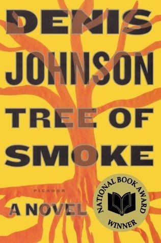 Tree of Smoke by Denis Johnson