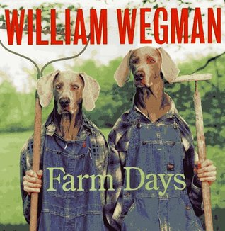 william-wegman-s-farm-days